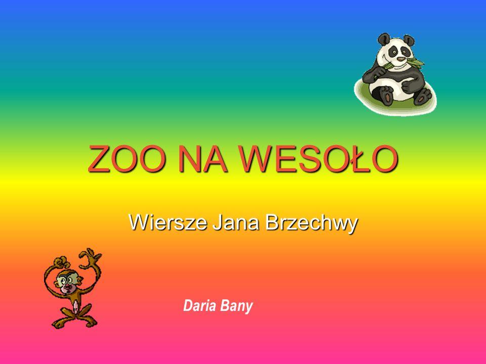 Zoo Na Wesoło Wiersze Jana Brzechwy Daria Bany