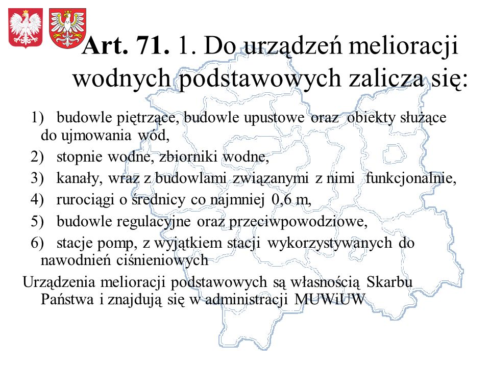 Art. 71. 1. Do urządzeń melioracji wodnych podstawowych zalicza się: