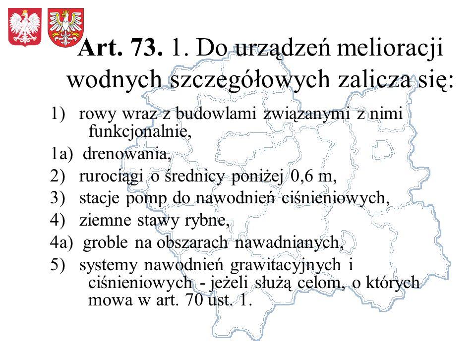 Art. 73. 1. Do urządzeń melioracji wodnych szczegółowych zalicza się: