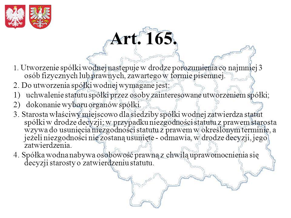 Art. 165. 2. Do utworzenia spółki wodnej wymagane jest:
