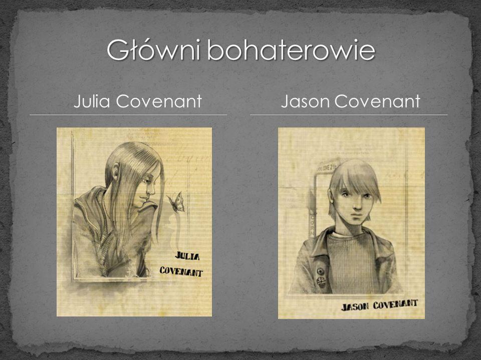 Główni bohaterowie Julia Covenant Jason Covenant