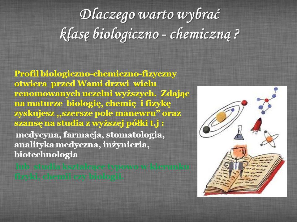 Dlaczego warto wybrać klasę biologiczno - chemiczną