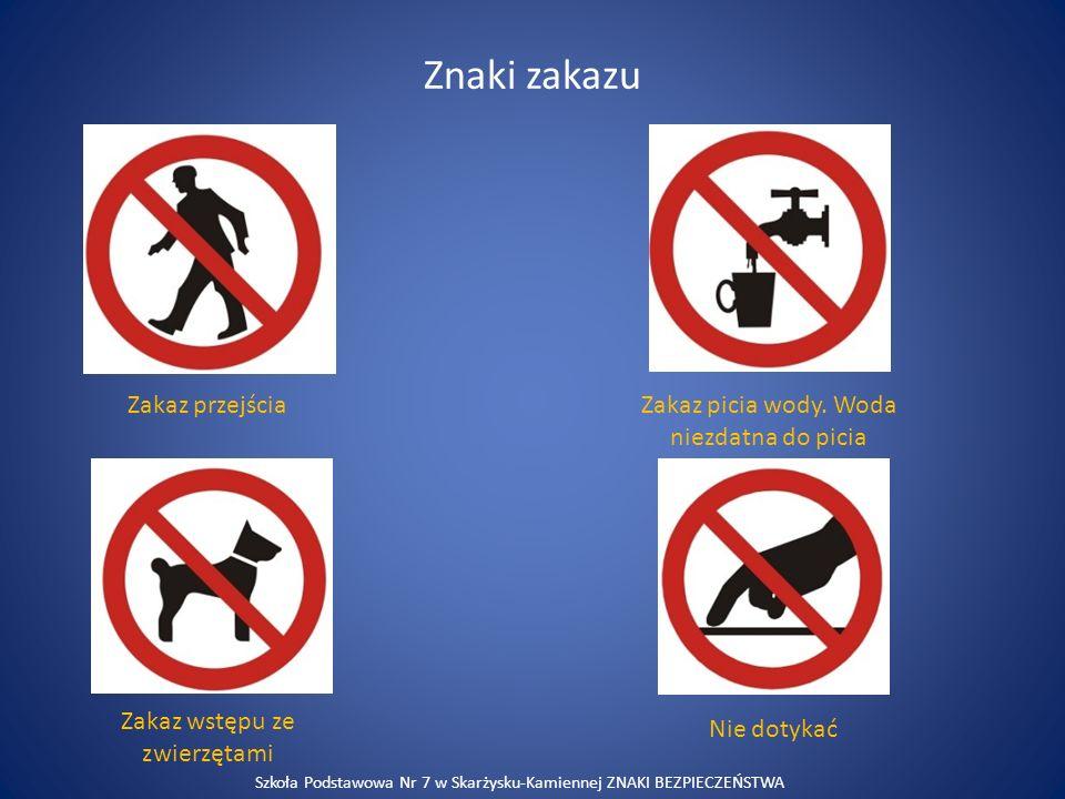 Znaki zakazu Zakaz przejścia Zakaz picia wody. Woda niezdatna do picia