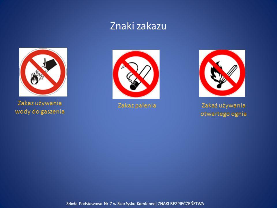 Szkoła Podstawowa Nr 7 w Skarżysku-Kamiennej ZNAKI BEZPIECZEŃSTWA