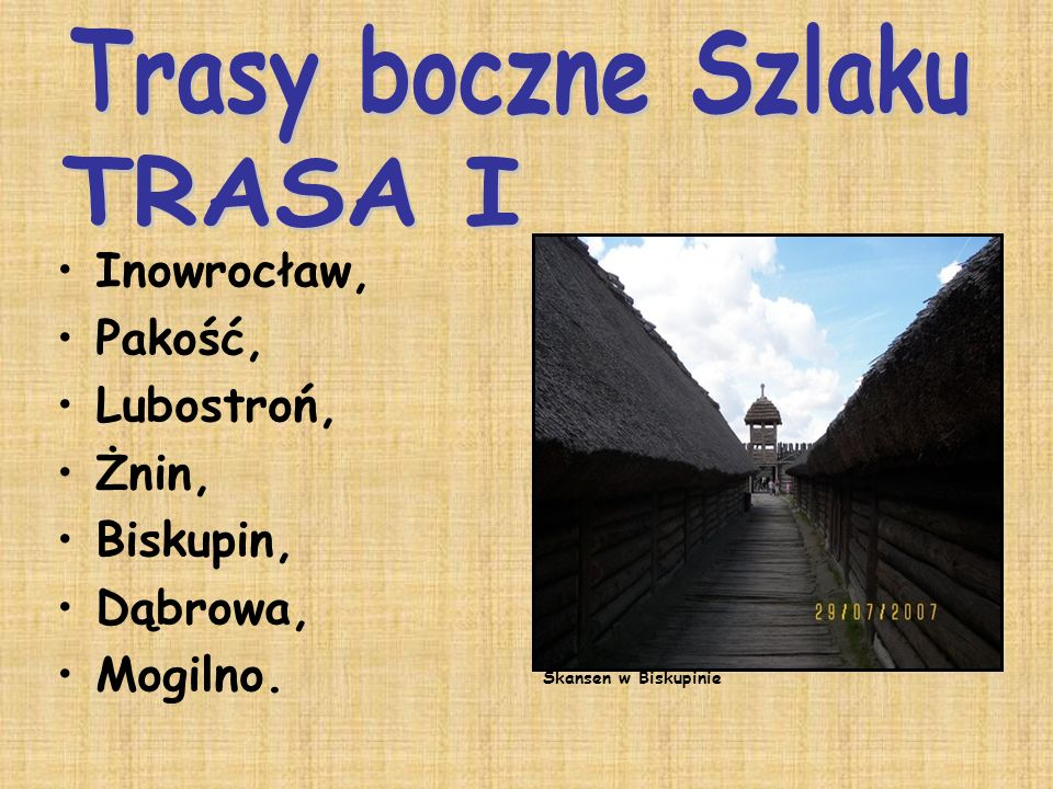 Trasy boczne Szlaku TRASA I Inowrocław, Pakość, Lubostroń, Żnin,