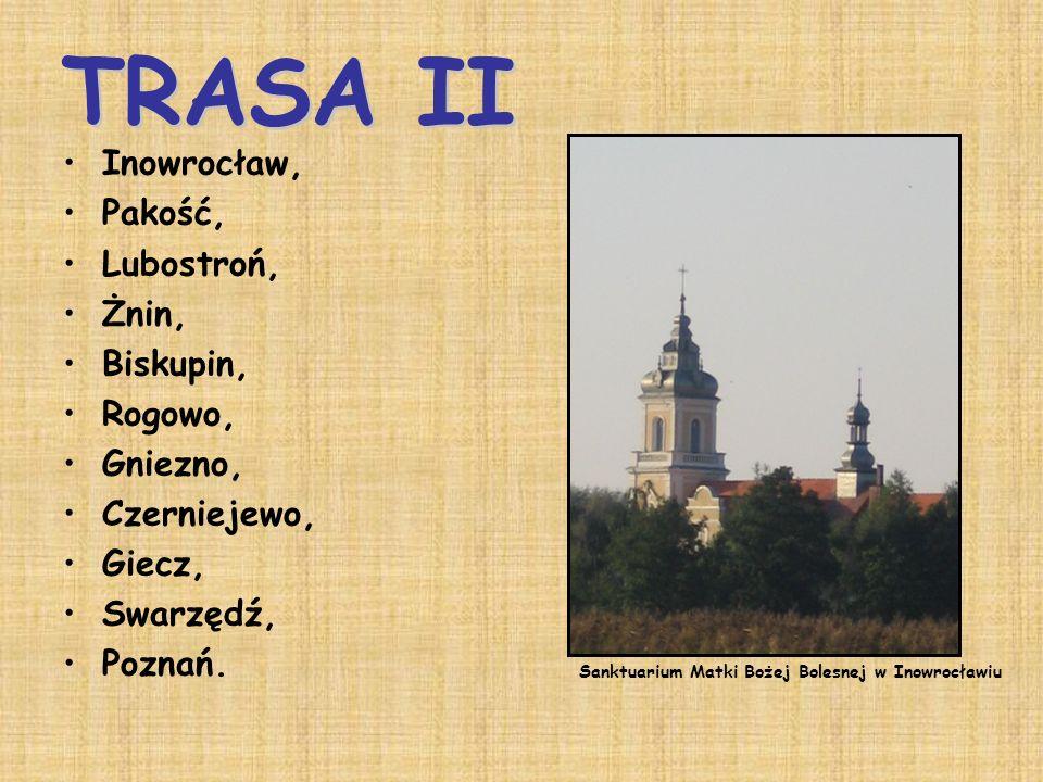 TRASA II Inowrocław, Pakość, Lubostroń, Żnin, Biskupin, Rogowo,