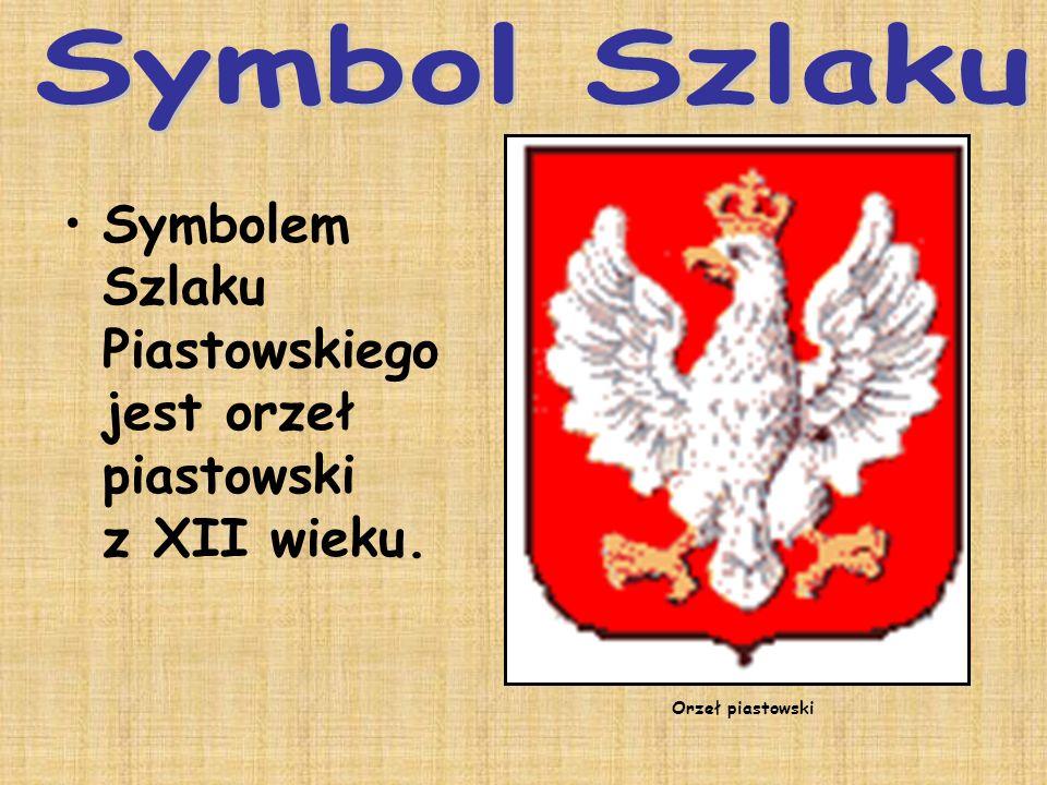 Symbol Szlaku Symbolem Szlaku Piastowskiego jest orzeł piastowski z XII wieku.