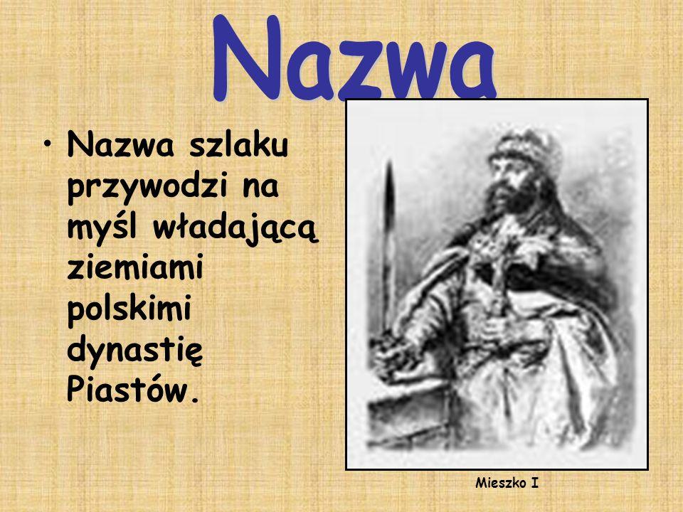 Nazwa Nazwa szlaku przywodzi na myśl władającą ziemiami polskimi dynastię Piastów. Mieszko I