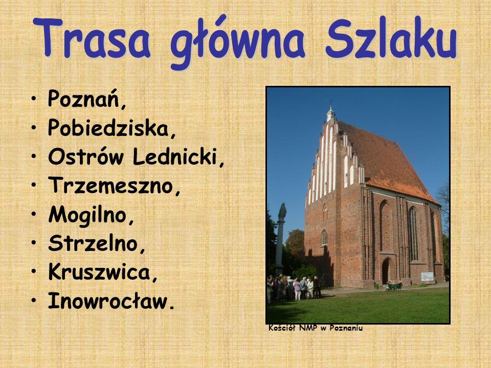 Trasa główna Szlaku Poznań, Pobiedziska, Ostrów Lednicki, Trzemeszno,