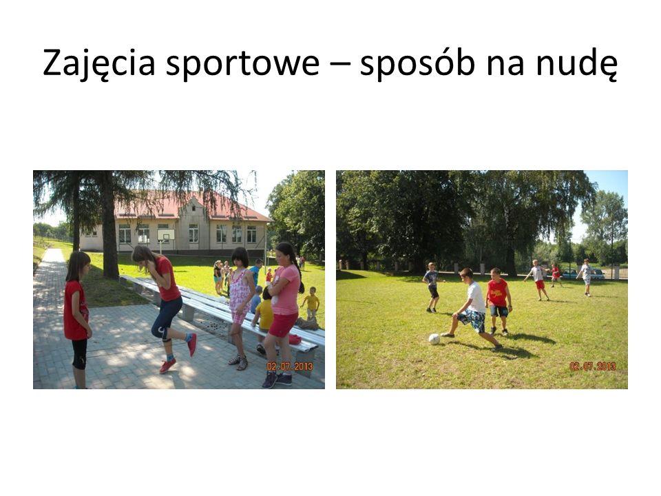 Zajęcia sportowe – sposób na nudę