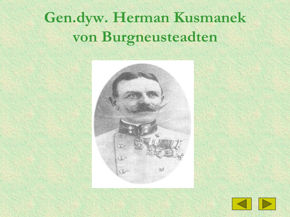 Gen.dyw. Herman Kusmanek von Burgneusteadten