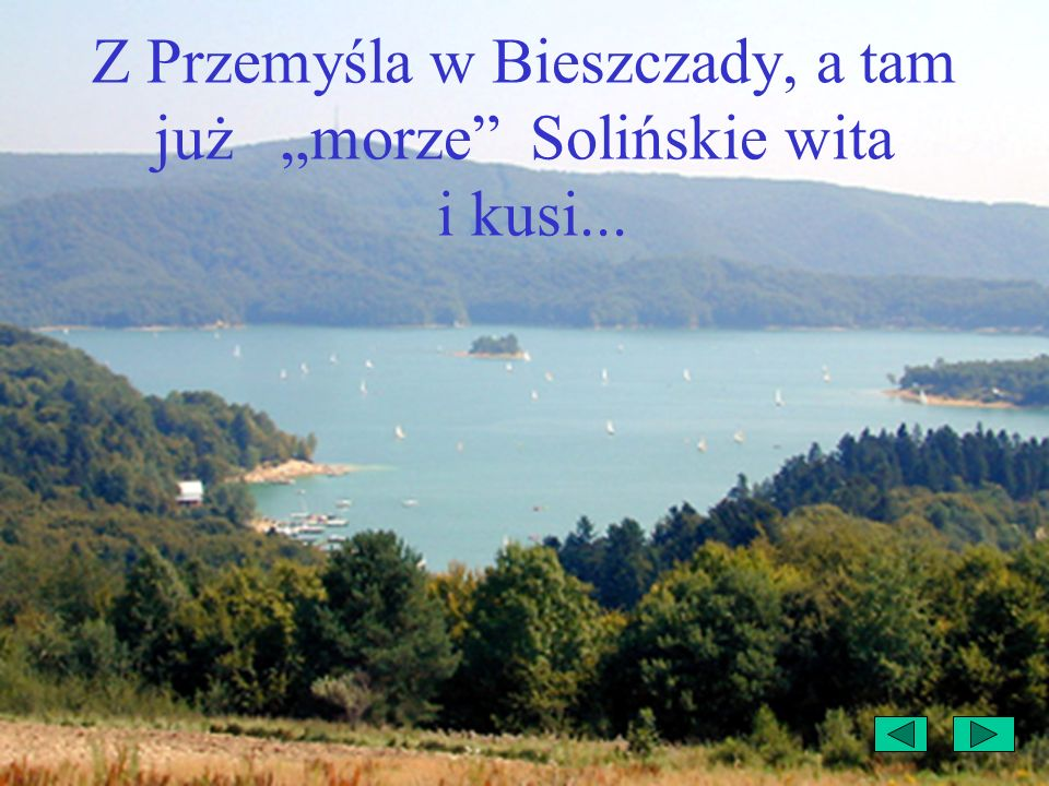 """Z Przemyśla w Bieszczady, a tam już """"morze Solińskie wita i kusi..."""
