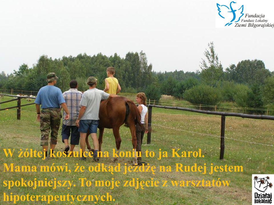 W żółtej koszulce na koniu to ja Karol