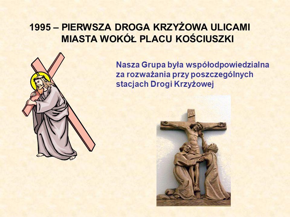 1995 – PIERWSZA DROGA KRZYŻOWA ULICAMI MIASTA WOKÓŁ PLACU KOŚCIUSZKI