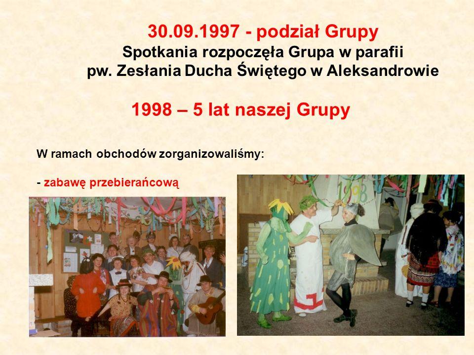 30. 09. 1997 - podział Grupy Spotkania rozpoczęła Grupa w parafii pw