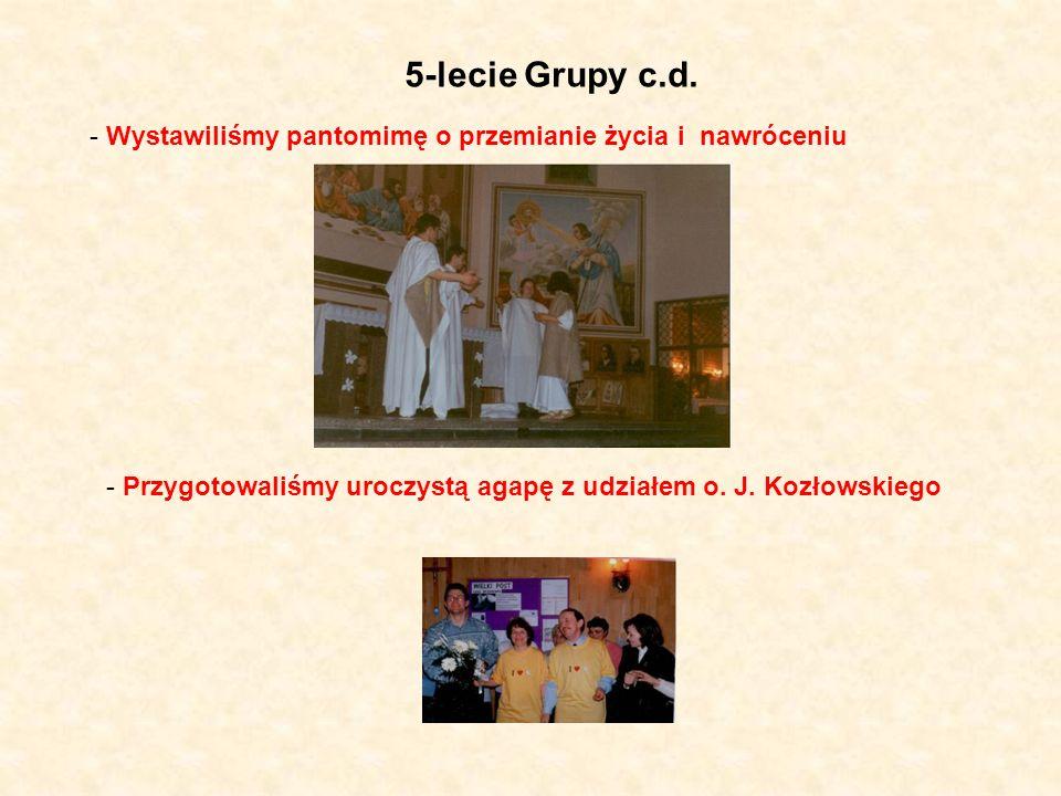 5-lecie Grupy c.d. - Wystawiliśmy pantomimę o przemianie życia i nawróceniu.