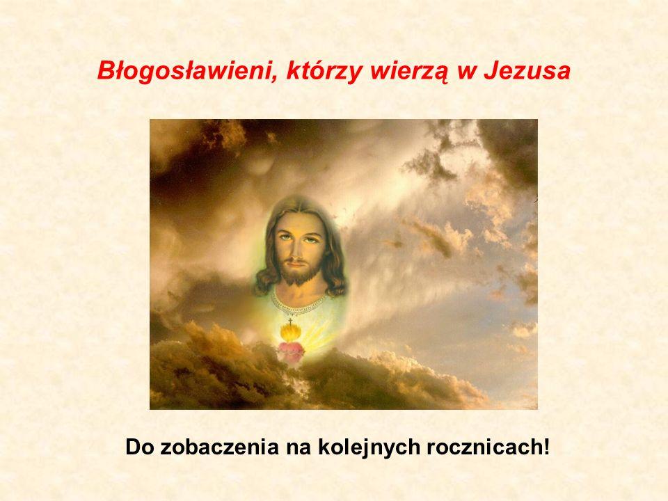 Błogosławieni, którzy wierzą w Jezusa