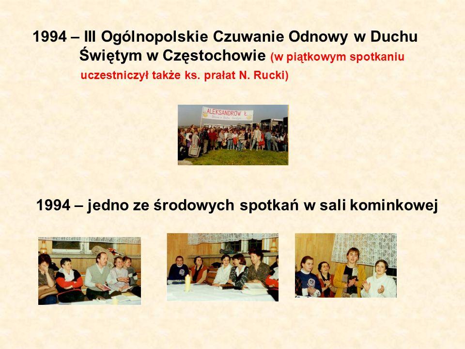1994 – III Ogólnopolskie Czuwanie Odnowy w Duchu Świętym w Częstochowie (w piątkowym spotkaniu uczestniczył także ks. prałat N. Rucki)