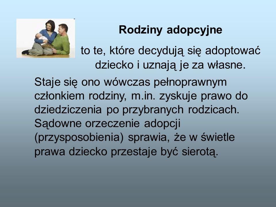 to te, które decydują się adoptować dziecko i uznają je za własne.
