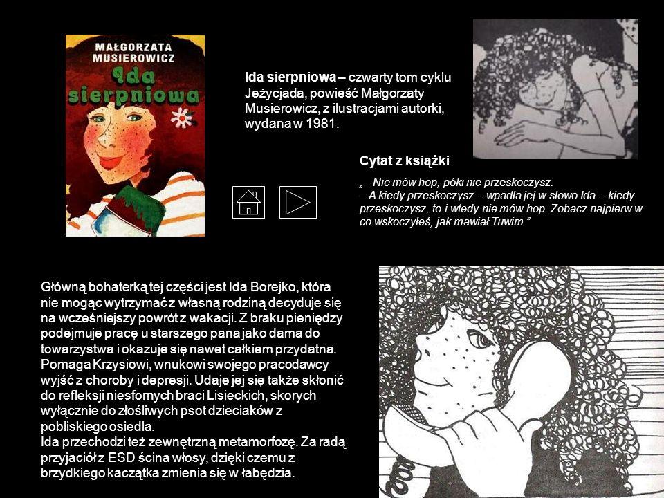 Ida sierpniowa – czwarty tom cyklu Jeżycjada, powieść Małgorzaty Musierowicz, z ilustracjami autorki, wydana w 1981.