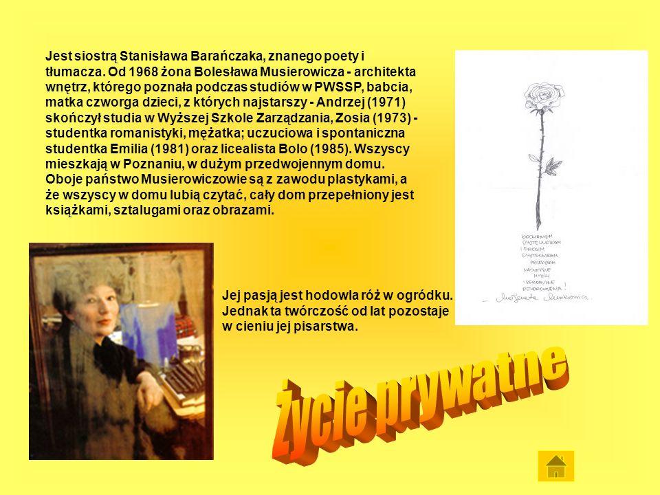 Jest siostrą Stanisława Barańczaka, znanego poety i tłumacza