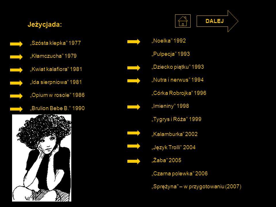 """Jeżycjada: DALEJ """"Noelka 1992 """"Szósta klepka 1977 """"Pulpecja 1993"""