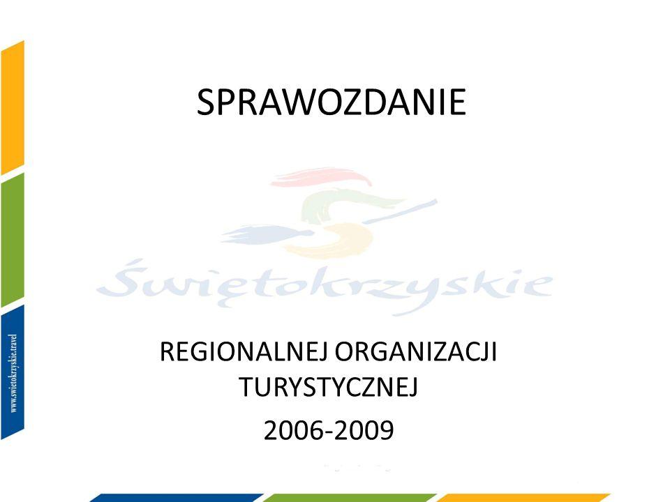 REGIONALNEJ ORGANIZACJI TURYSTYCZNEJ 2006-2009