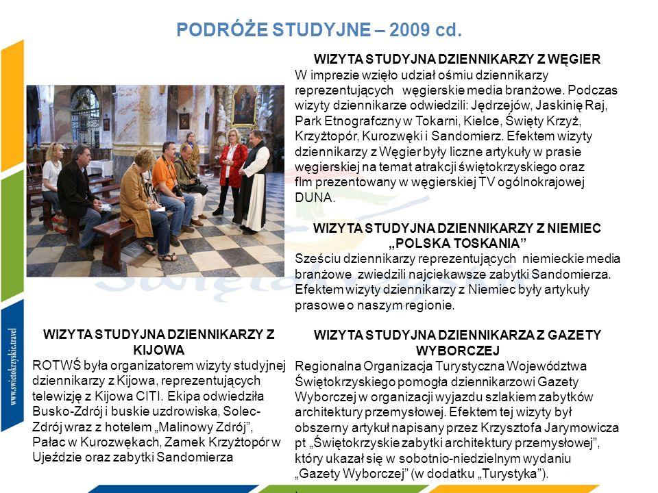 PODRÓŻE STUDYJNE – 2009 cd. WIZYTA STUDYJNA DZIENNIKARZY Z WĘGIER