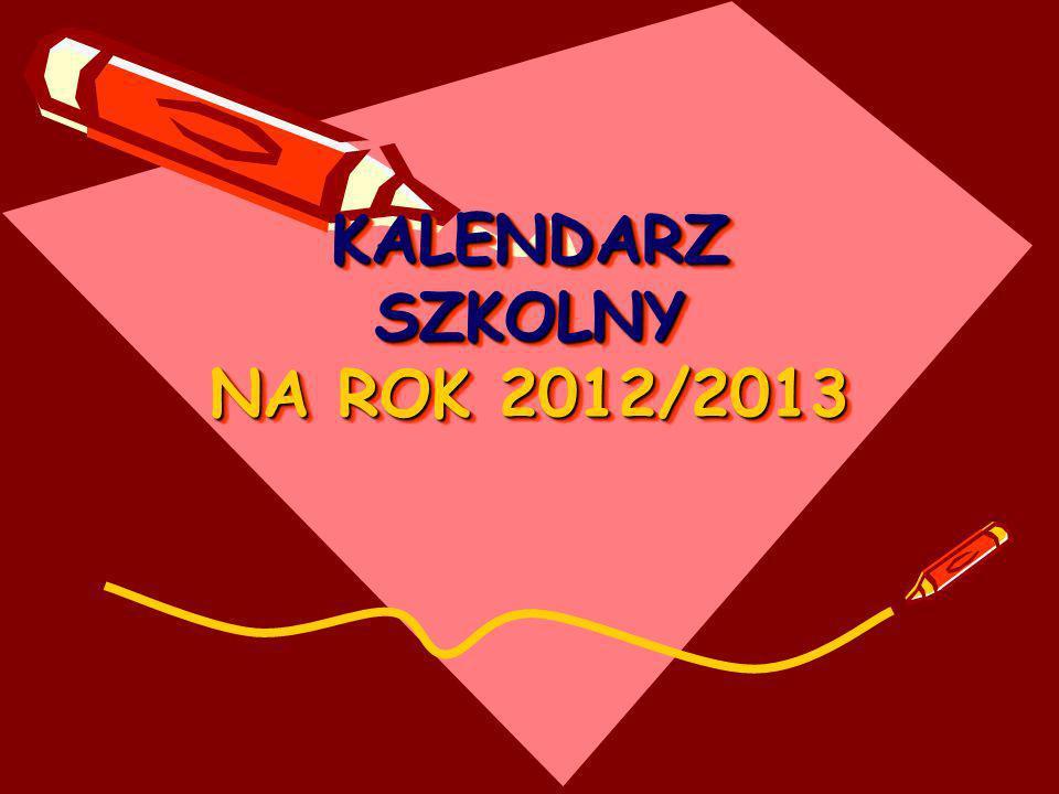KALENDARZ SZKOLNY NA ROK 2012/2013