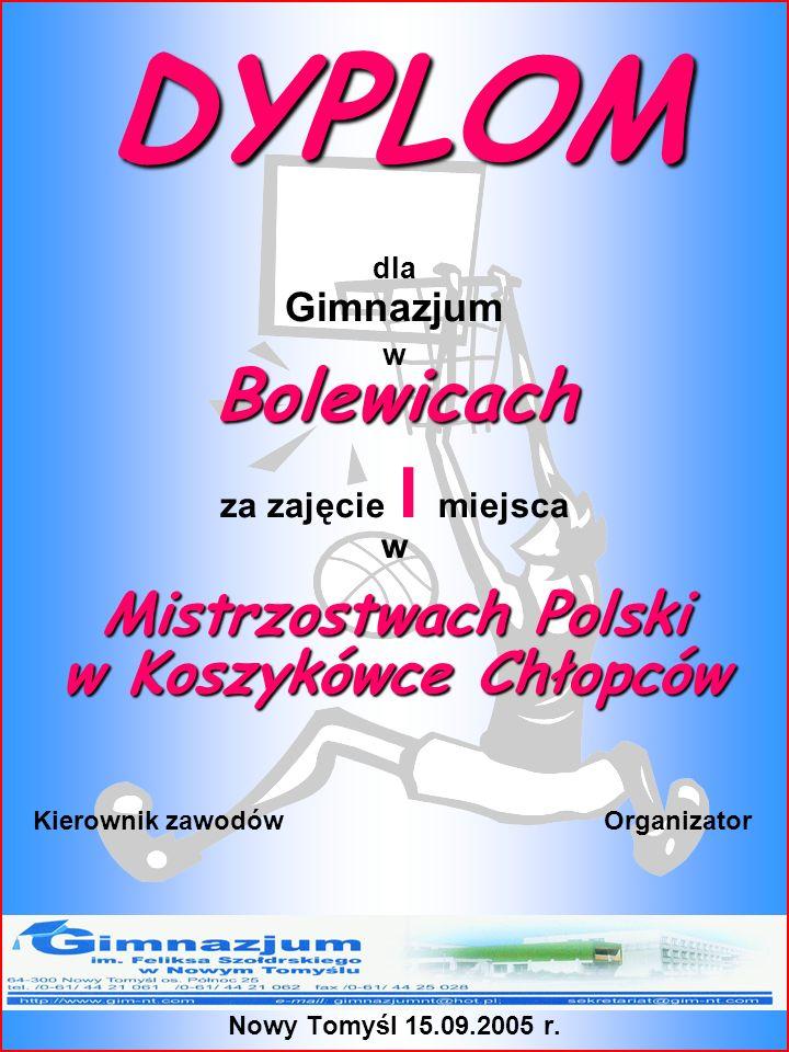 DYPLOM Bolewicach Mistrzostwach Polski w Koszykówce Chłopców Gimnazjum