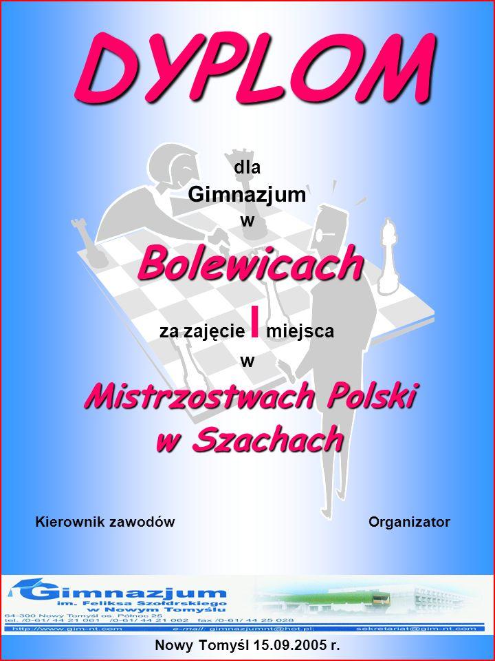 DYPLOM Bolewicach Mistrzostwach Polski w Szachach Gimnazjum dla w