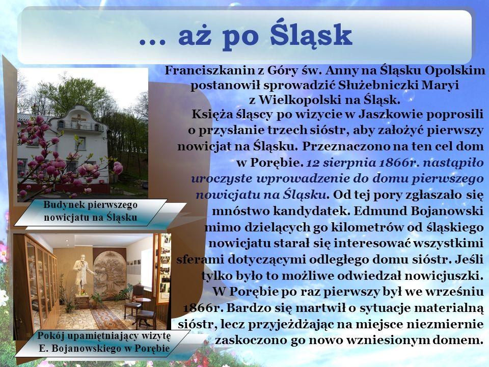 … aż po Śląsk Franciszkanin z Góry św. Anny na Śląsku Opolskim postanowił sprowadzić Służebniczki Maryi z Wielkopolski na Śląsk.