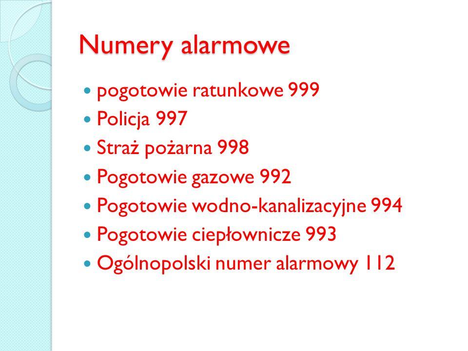 Numery alarmowe pogotowie ratunkowe 999 Policja 997 Straż pożarna 998
