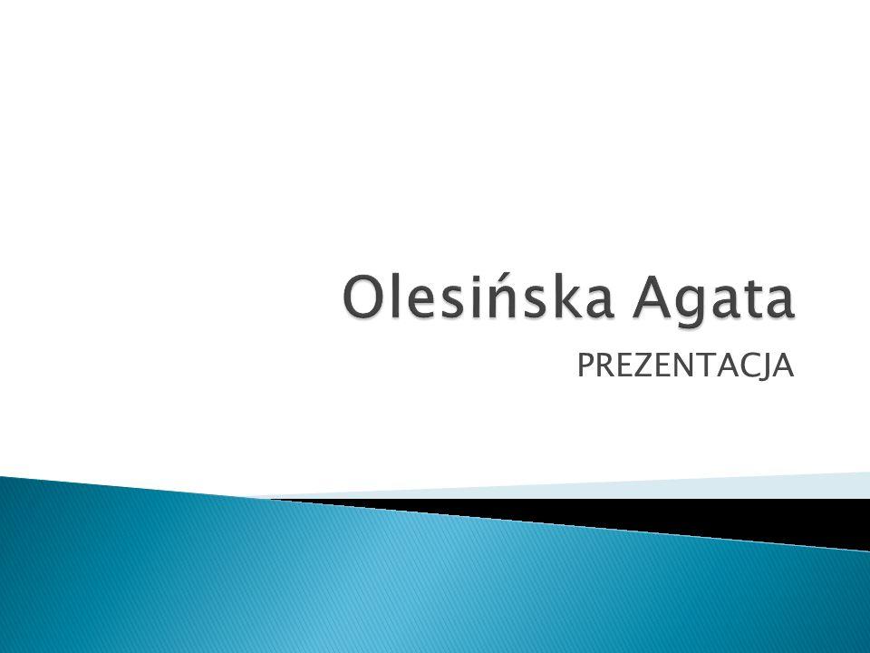 Olesińska Agata PREZENTACJA