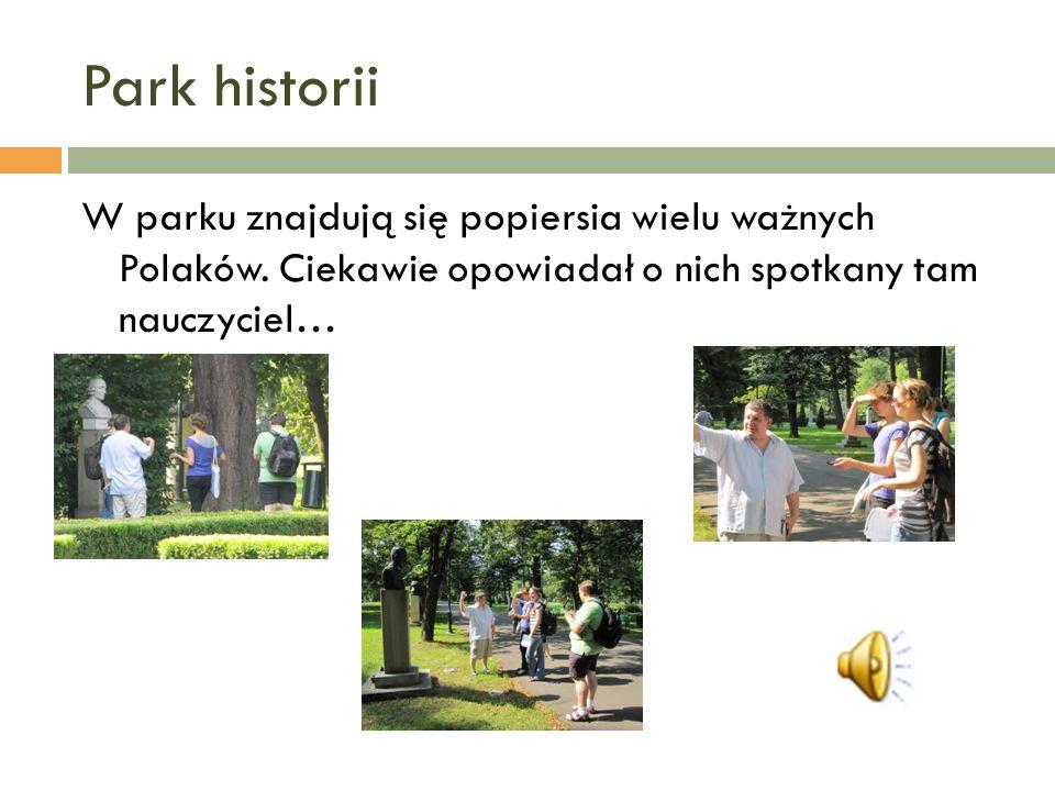 Park historiiW parku znajdują się popiersia wielu ważnych Polaków.