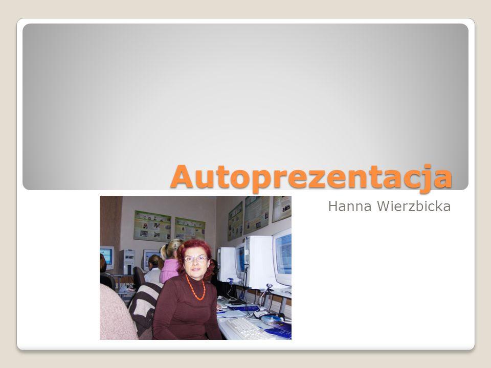 Autoprezentacja Hanna Wierzbicka