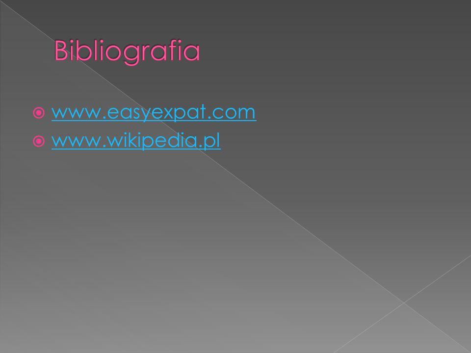 Bibliografia www.easyexpat.com www.wikipedia.pl