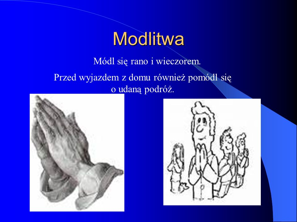 Modlitwa Módl się rano i wieczorem.