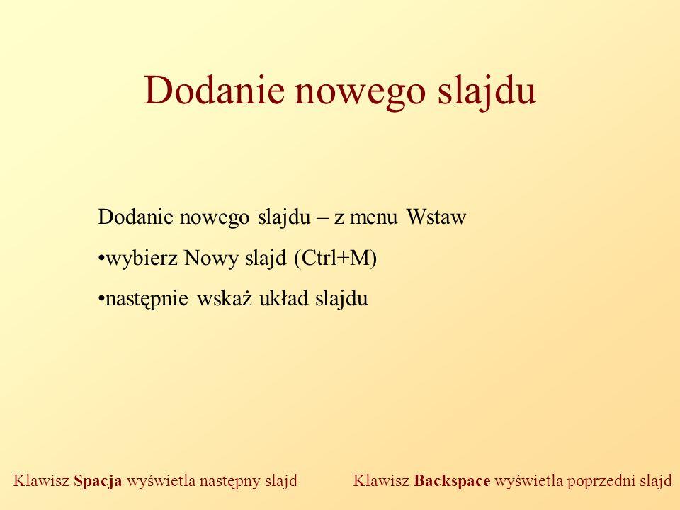 Dodanie nowego slajdu Dodanie nowego slajdu – z menu Wstaw