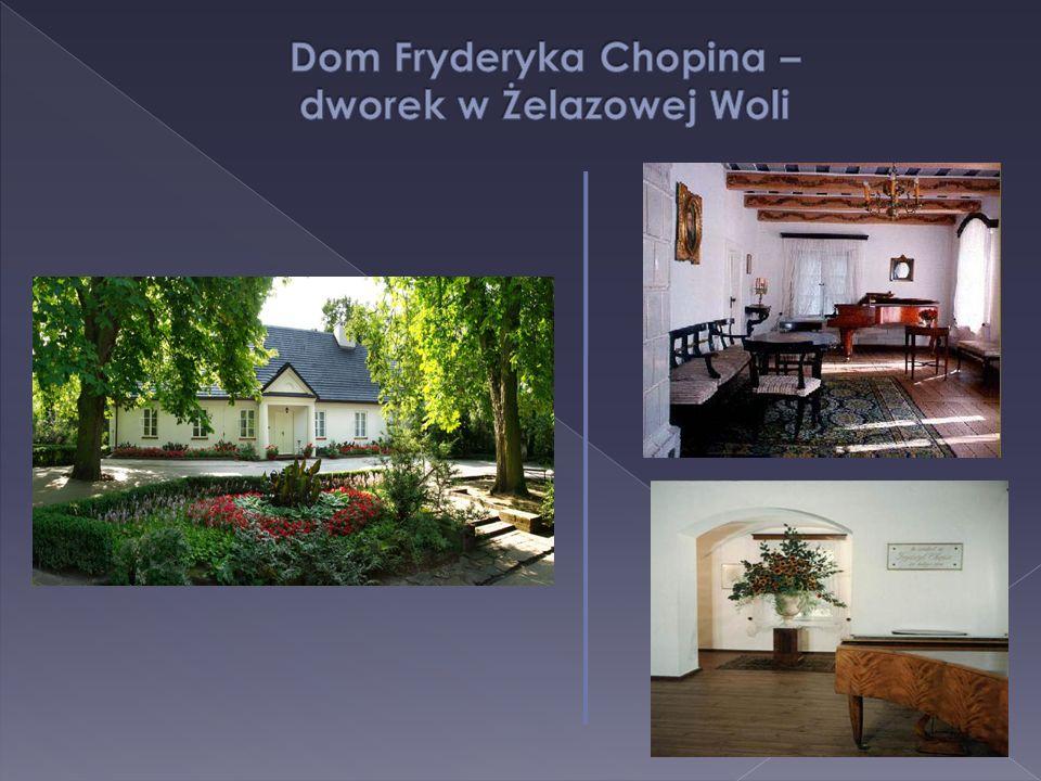 Dom Fryderyka Chopina – dworek w Żelazowej Woli