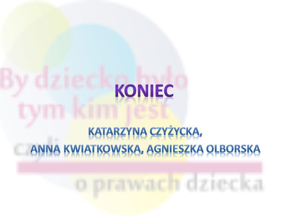 Katarzyna Czyżycka, Anna Kwiatkowska, Agnieszka Olborska