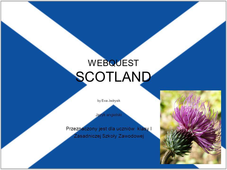 WEBQUEST SCOTLAND Przeznaczony jest dla uczniów klasy I