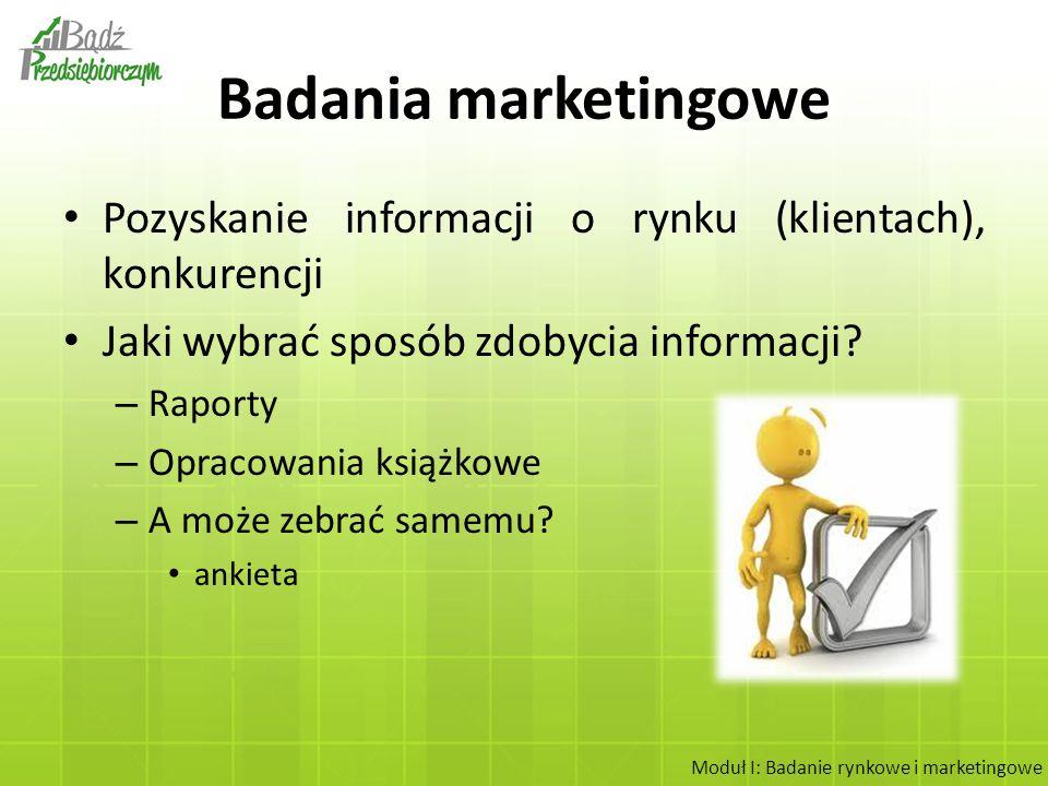 Badania marketingowe Pozyskanie informacji o rynku (klientach), konkurencji. Jaki wybrać sposób zdobycia informacji