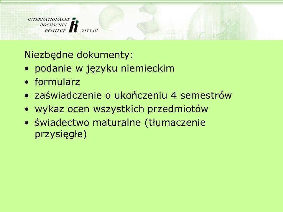 Niezbędne dokumenty: podanie w języku niemieckim. formularz. zaświadczenie o ukończeniu 4 semestrów.