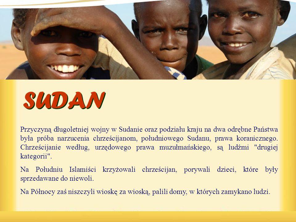 Przyczyną długoletniej wojny w Sudanie oraz podziału kraju na dwa odrębne Państwa była próba narzucenia chrześcijanom, południowego Sudanu, prawa koranicznego. Chrześcijanie według, urzędowego prawa muzułmańskiego, są ludźmi drugiej kategorii .