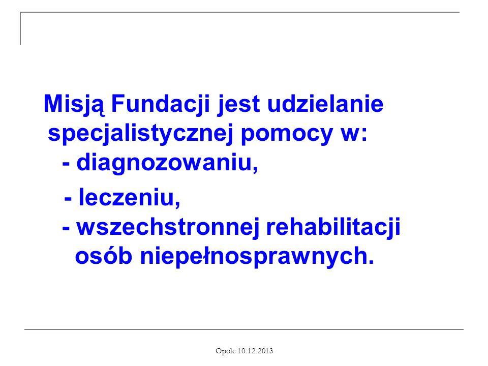 - leczeniu, - wszechstronnej rehabilitacji osób niepełnosprawnych.