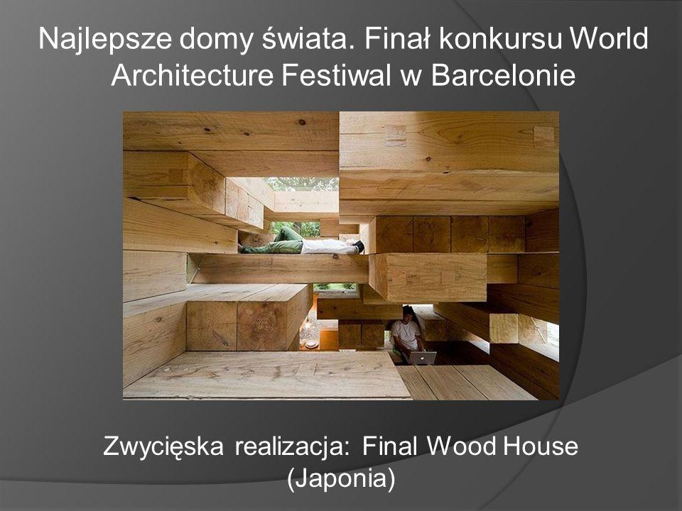 Zwycięska realizacja: Final Wood House (Japonia)