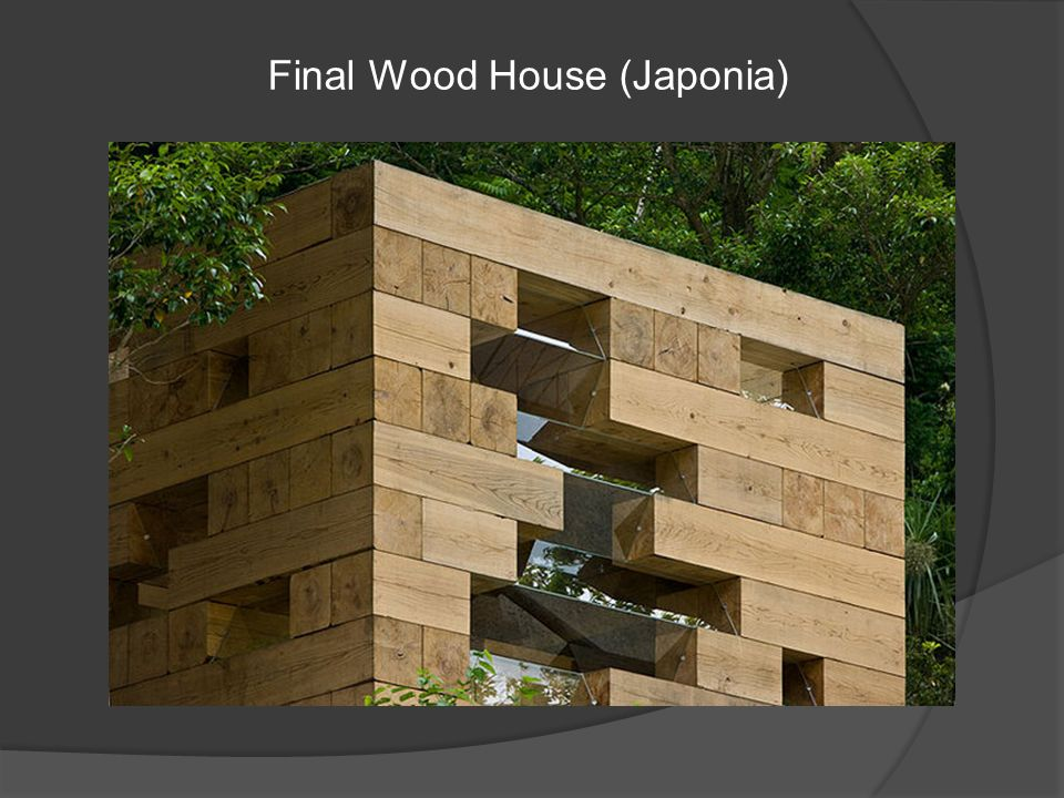 Final Wood House (Japonia)