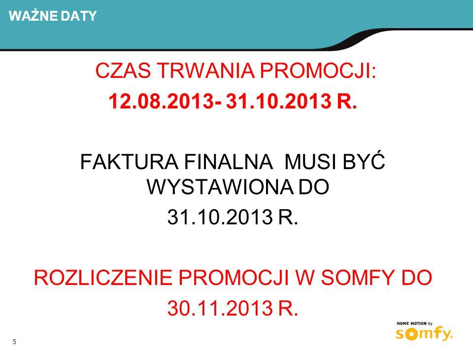 CZAS TRWANIA PROMOCJI: 12.08.2013- 31.10.2013 R.