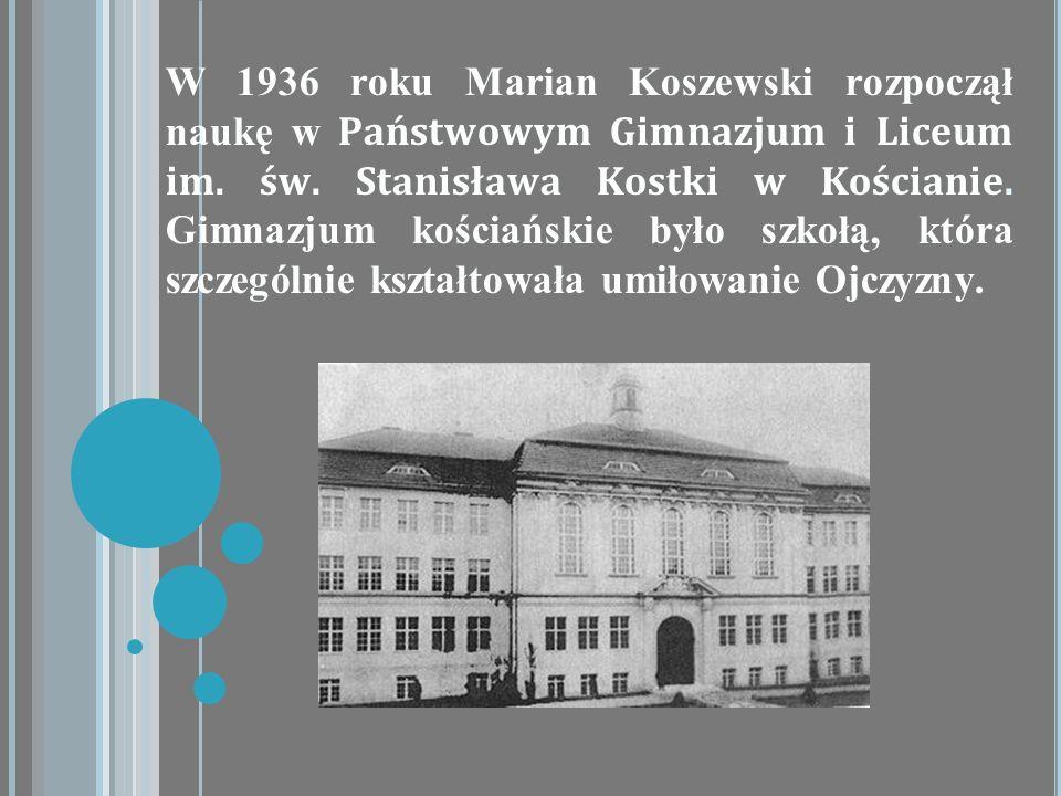 W 1936 roku Marian Koszewski rozpoczął naukę w Państwowym Gimnazjum i Liceum im.